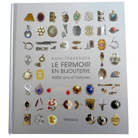 """""""Le Fermoir en bijouterie, 4000 ans d'histoires"""" Version Française"""